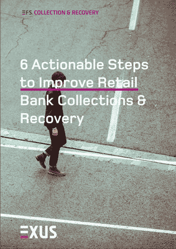 6 Actionable Steps to Improve Retail Bank Collections & Recovery