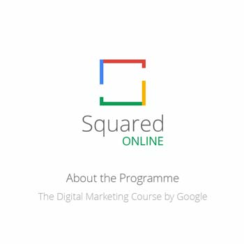 Squared Online: The Digital Marketing Course by Google