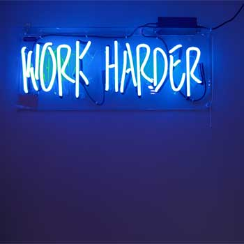 Work Harder Sign